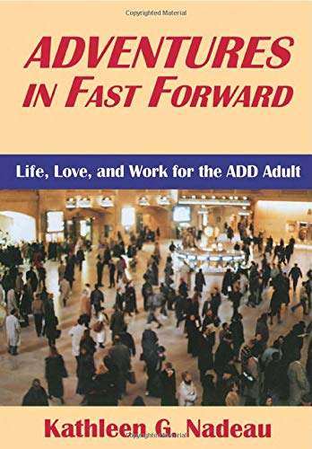 9780876308004: Adventures In Fast Forward: Life, Love, and Work for the ADD Adult