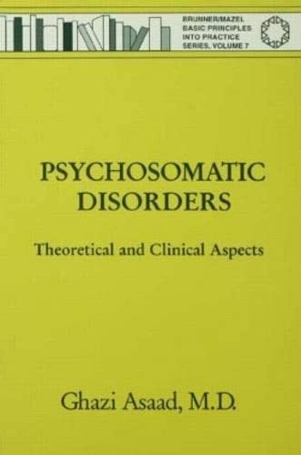 9780876308035: Psychosomatic Disorders: Theoretical And Clinical Aspects (Brunner/Mazel Basic Principles Into Practice Series)