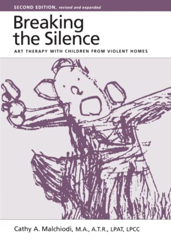 9780876308240: Breaking the Silence: Art Therapy with Children from Violent Homes