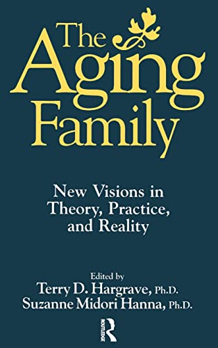 9780876308417: The Aging Family: New Visions In Theory, Practice, And Reality