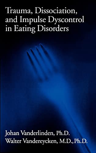 9780876308431: Trauma, Dissociation, And Impulse Dyscontrol In Eating Disorders: 9 (Brunner/Mazel Eating Disorders Monographs)