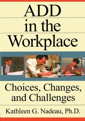 9780876308479: ADD In The Workplace: Choices, Changes, And Challenges