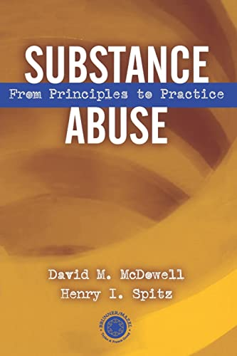 9780876308899: Substance Abuse: From Principles to Practice