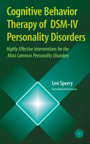 Cognitive Behavior Therapy of DSM-IV Personality Disorders: Len Sperry