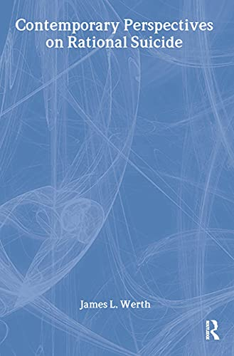 9780876309360: Contemporary Perspectives on Rational Suicide (Series in Death, Dying, and Bereavement)