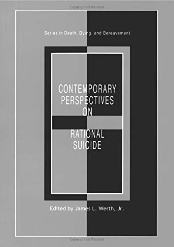 9780876309377: Contemporary Perspectives on Rational Suicide (Series in Death, Dying, and Bereavement)