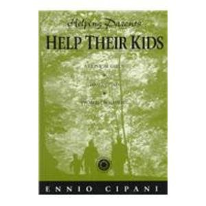 Helping Parents Help Their Kids: A Clinical Guide To Six Child Problem Behaviours