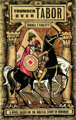 Thunder over Tabor;: A novel based on the Biblical story of Deborah,: Israel I. Taslitt