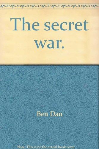 The Secret War.: Dan, Ben.