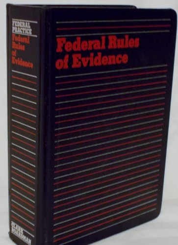 Federal Rules of Evidence: Rules of Evidence for the United States Courts and Magistrates : ...