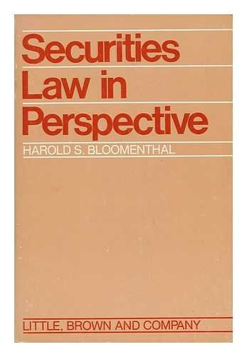 Securities law in perspective: Bloomenthal, Harold S