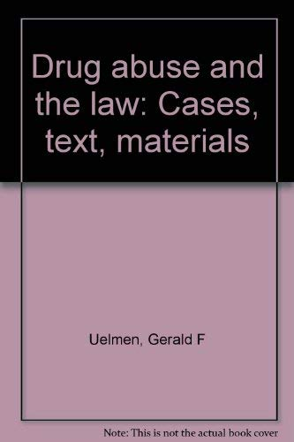 9780876323632: Drug abuse and the law: Cases, text, materials