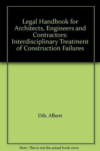 9780876324868: 1: Legal Handbook for Architects, Engineers and Contractors: Interdisciplinary Treatment of Construction Failures