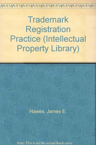 9780876325346: Trademark Registration Practice (Intellectual Property Library)
