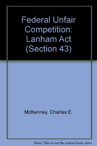 9780876326404: Federal Unfair Competition: Lanham Act, Section 43a (2 volume set)