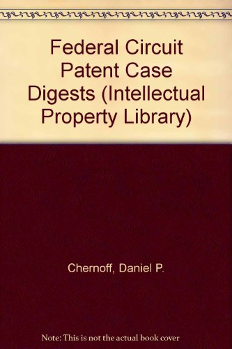 9780876327531: Federal Circuit Patent Case Digests (Intellectual Property Library)