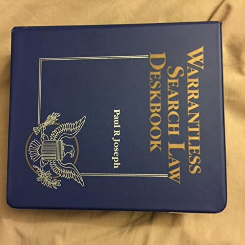 Warrantless Search Law Deskbook (Clark Boardman's Criminal Law Library): Joseph, Paul R.