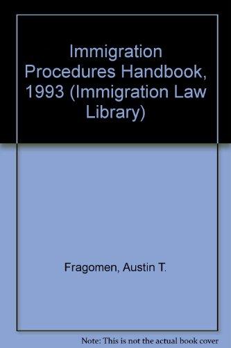 Immigration Procedures Handbook, 1993 (Immigration Law Library): Austin T. Fragomen