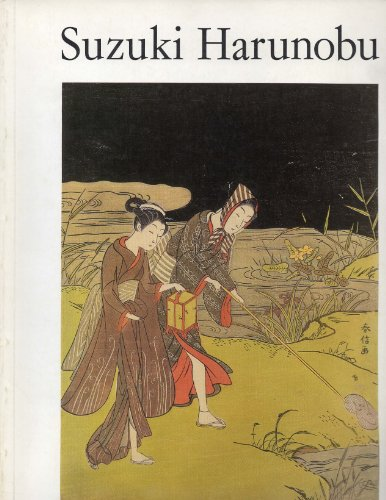 9780876330104: Suzuki Harunobu: An Exhibition of His Colour-Prints and Illustrated Books on the Occasion of the Bicentenary of His Death in 1770