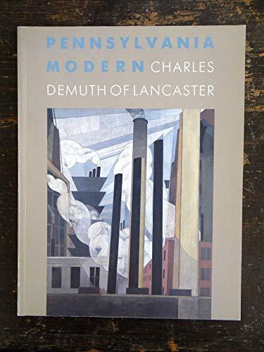 9780876330548: Pennsylvania Modern: Charles Demuth of Lancaster