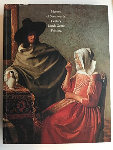 9780876330579: Masters of Seventeenth-Century Dutch Genre Painting: Philadelphia Museum of Art, March 18 to May 13, 1984, Gemaldegalerie, Staatliche Museen Preussi