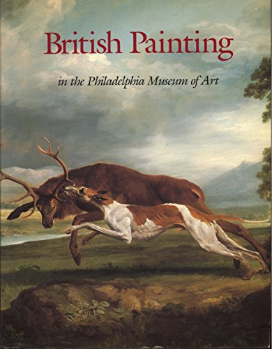 British Painting in the Philadelphia Museum of Art: From the Seventeenth Through the Nineteenth ...