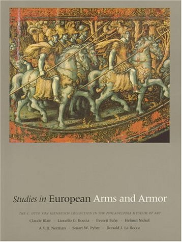 9780876330883: Studies in European Arms and Armor: The C. Otto Von Kienbusch Collection in the Philadelphia Museum of Art