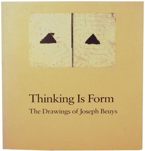 Thinking is form, the drawings of Joseph: Beuys, Joseph (Ill.),