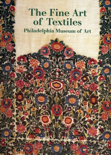 THE FINE ART OF TEXTILES, the Collection of the Philadelphia Museum of Art: BLum, Dilys E.