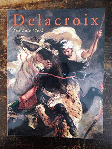9780876331231: Delacroix: The Late Work