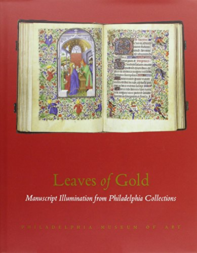 Leaves of Gold: Manuscript Illumination from Philadelphia Collecti: Tanis, James