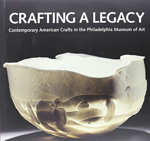 9780876331613: Crafting a Legacy: Contemporary American Crafts in the Philadelphia Museum of Art