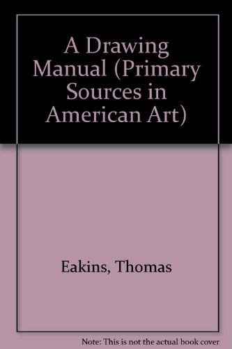 9780876331767: Drawing Manual (Primary Sources in American Art, No. 1)