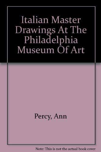 9780876331798: Italian Master Drawings At The Philadelphia Museum Of Art