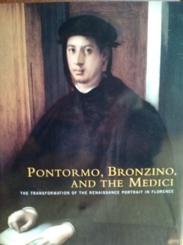 9780876331804: Pontormo, Bronzino and the Medici: the Transformation of the Renaissance Portrait In Florence