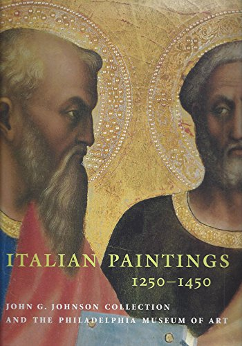 9780876331835: Italian Paintings, 1250-1450, In The John G. Johnson Collection And The Philadelphia Museum Of Art