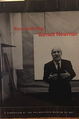 9780876331873: Reconsidering Barnett Newman: A Symposium at the Philadelphia Museum of Art
