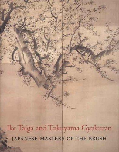 Ike Taiga and Tokuyama Gyokuran: Japanese Masters of the Brush: Fischer, Felice;Philadelphia Museum...