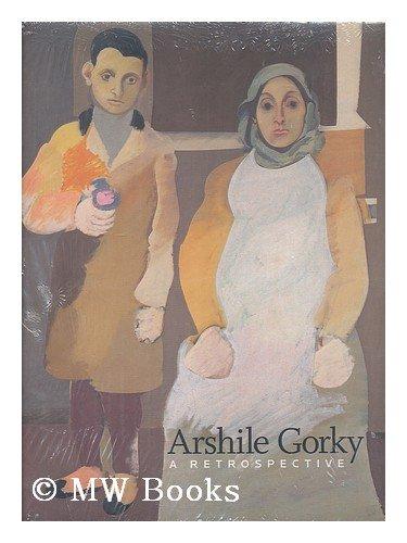 9780876332139: Arshile Gorky: A Retrospective