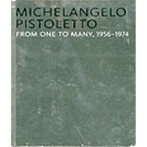 Michelangelo Pistoletto: From One to Many, 1956-1974