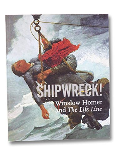 9780876332382: Shipwreck!: Winslow Homer and the Life Line