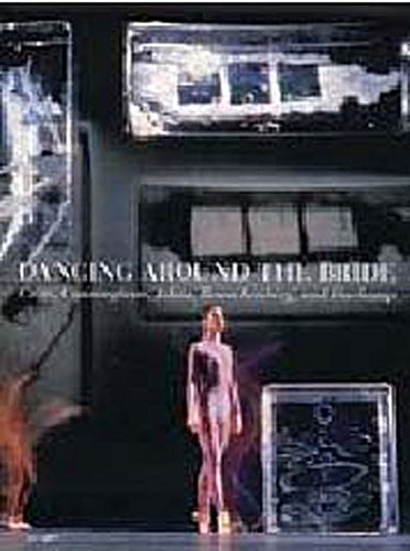 9780876332429: Dancing Around the Bride: Cage, Cunningham, Johns, Rauschenberg, and Duchamp