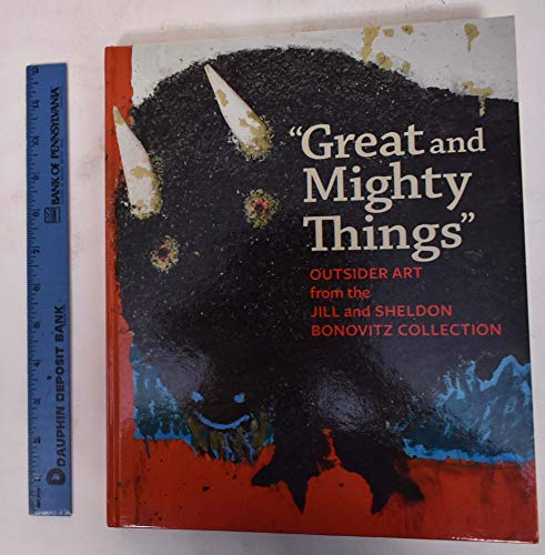 9780876332443: Great and Mighty Things: Outsider Art from the Jill and Sheldon Bonovitz Collection