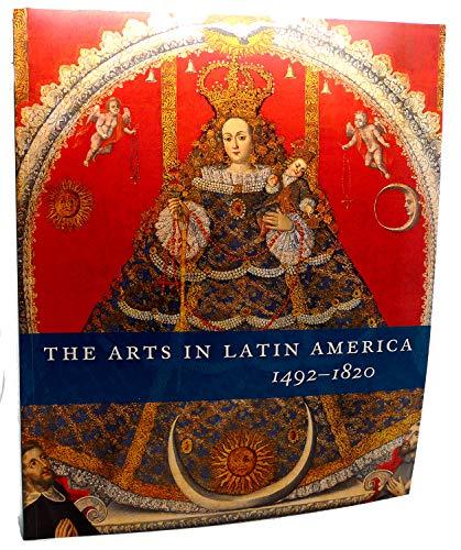 9780876332504: The Arts in Latin America, 1492-1820
