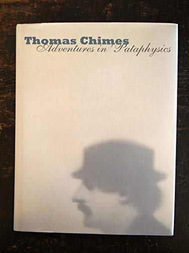 9780876332535: Thomas Chimes: Adventures in Pataphysics