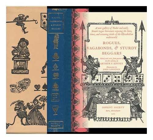 Rogues, Vagabonds & Sturdy Beggars: Kinney, Arthur F., editor (works by Gilbert Walker, Samuel ...