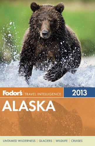 9780876371268: Fodor's Alaska 2013 (Full-color Travel Guide)