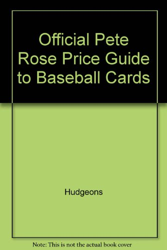 9780876373224: Official Pete Rose Price Guide to Baseball Cards
