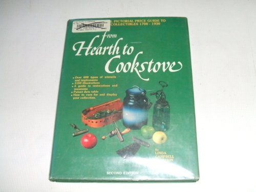 9780876373392: From Hearth to Cookstove: The Official Pictorial Price Guide to Kitchen Collectibles, 1700-1930