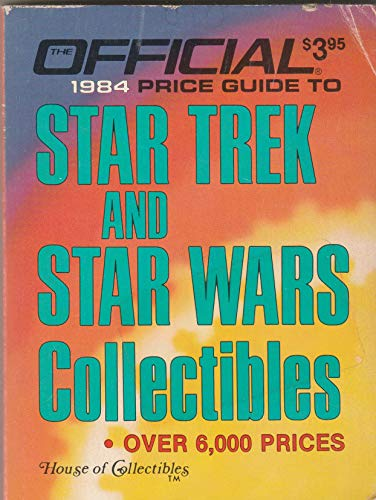 9780876374375: Official 1984 Price Guide To Star Trek and Star Wars Collectibles: Over 6,000 Prices